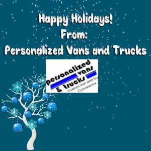 Happy Holidays from Personalized Vans and Trucks